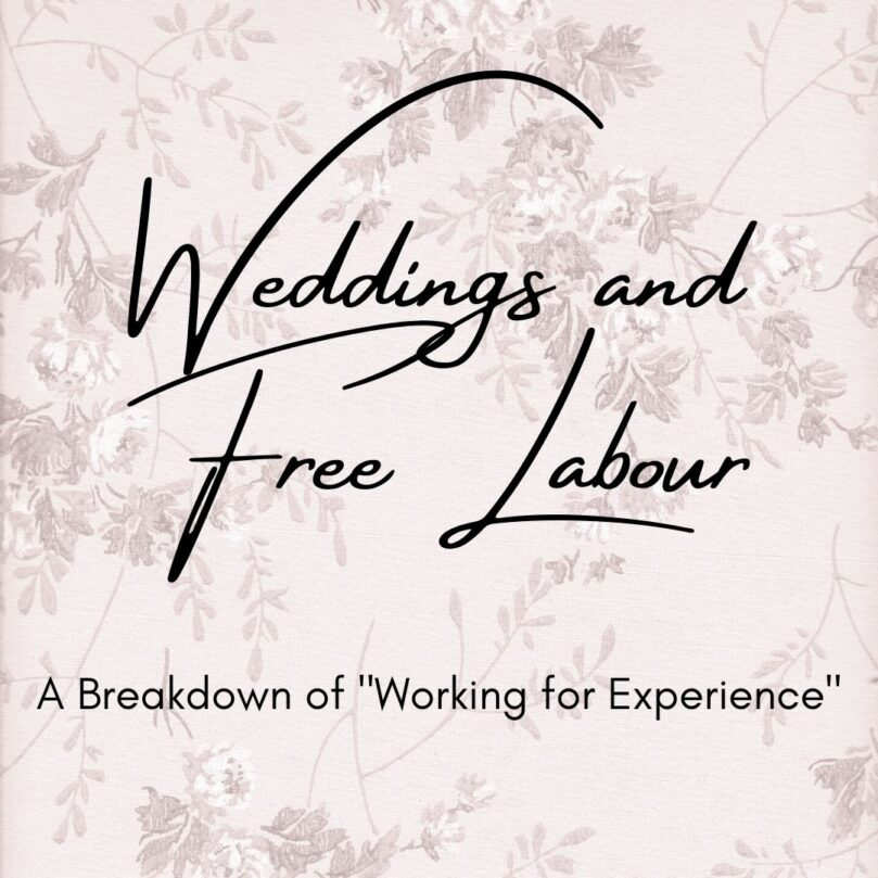 Free Labour in the Wedding Industry